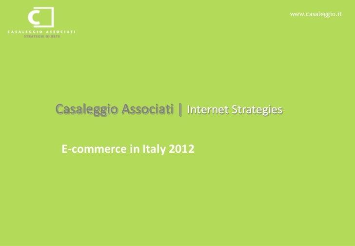 www.casaleggio.itCasaleggio Associati | Internet Strategies E-commerce in Italy 2012