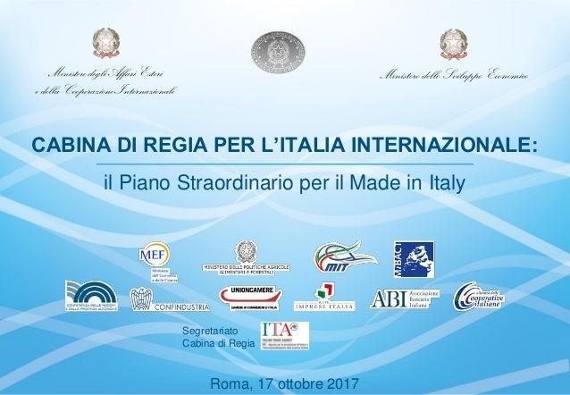 11 CABINA DI REGIA PER L'ITALIA INTERNAZIONALE: il Piano Straordinario per il Made in Italy Roma, 17 ottobre 2017 Segretar...