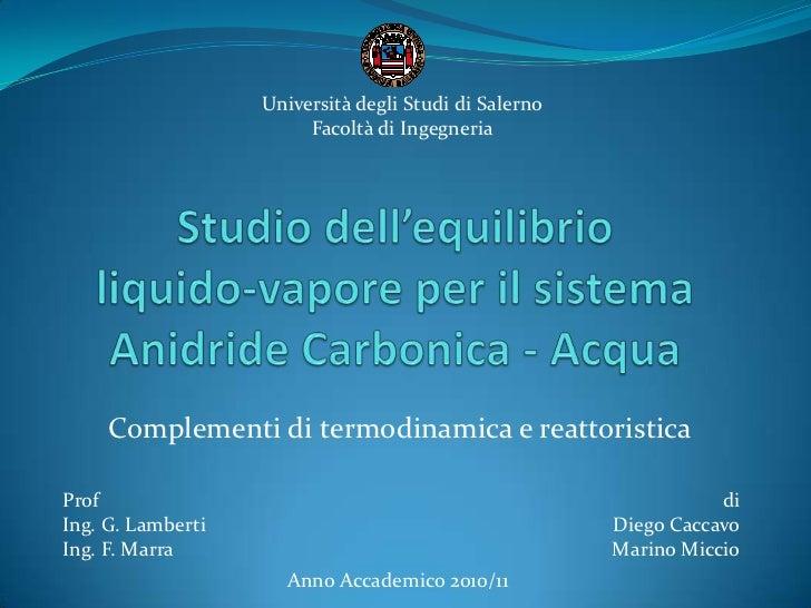 Università degli Studi di Salerno                        Facoltà di Ingegneria     Complementi di termodinamica e reattori...