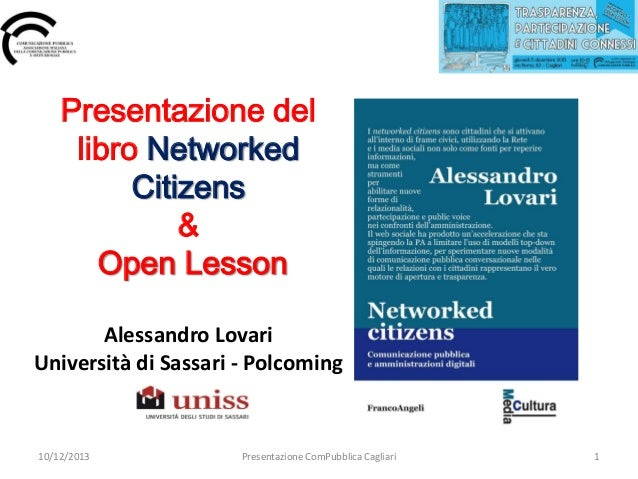 Presentazione del libro Networked Citizens & Open Lesson Alessandro Lovari Università di Sassari - Polcoming  10/12/2013  ...