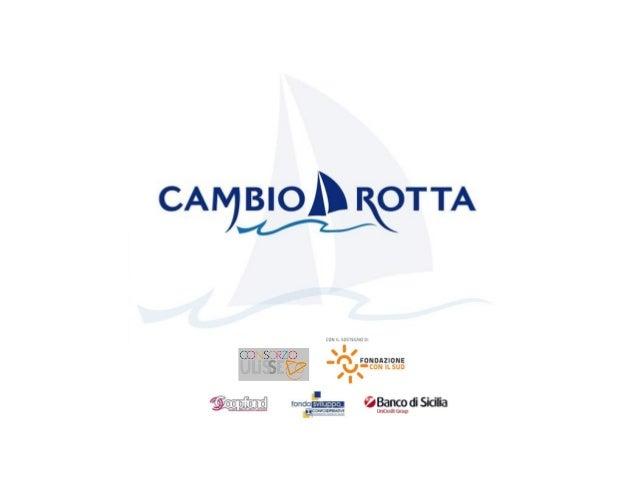 www.cambiorotta.org un consorzio di cooperative sociali che opera a Palermo e provincia dal 1997 con l'obiettivo di promuo...