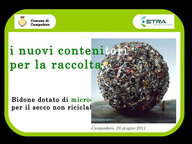 Bidone dotato di  microchip   per il secco non riciclabile i nuovi conteni tori  per la raccolta  differenziata Campodoro,...