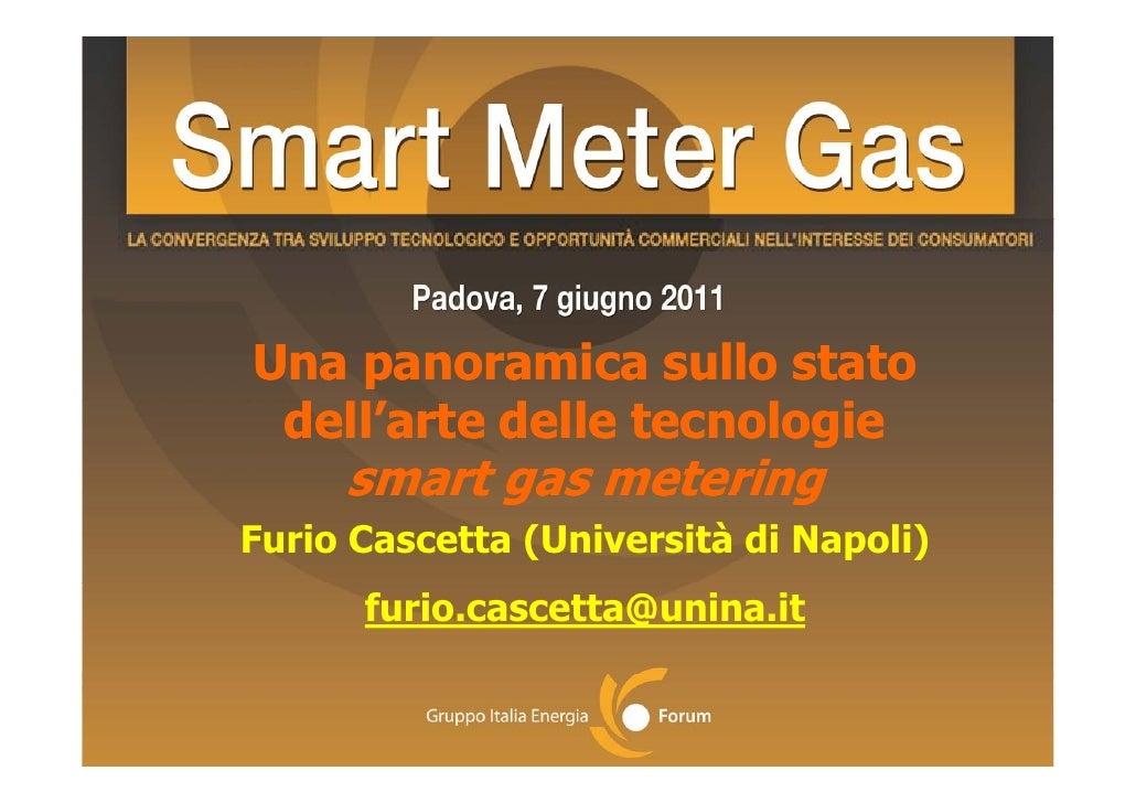Una panoramica sullo stato dell'arte d ll tecnologie d ll'     delle     l i     smart gas meteringFurio Cascetta (Univers...