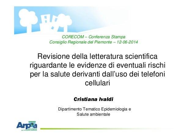 Cristiana Ivaldi Dipartimento Tematico Epidemiologia e Salute ambientale Revisione della letteratura scientifica riguardan...