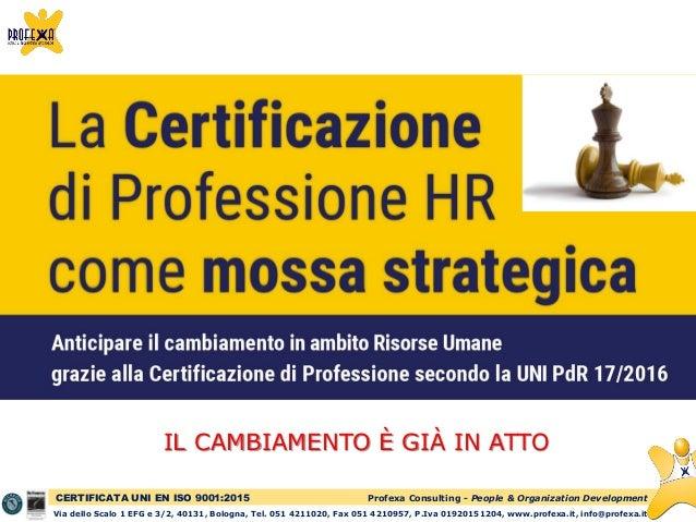 Profexa Consulting - People & Organization Development Via dello Scalo 1 EFG e 3/2, 40131, Bologna, Tel. 051 4211020, Fax ...
