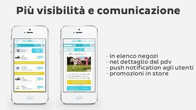 Più visibilità e comunicazione - in elenco negozi - nel dettaglio del pdv - push notification agli utenti - promozioni in ...