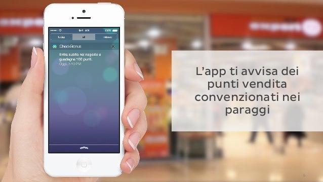 6 L'app ti avvisa dei punti vendita convenzionati nei paraggi