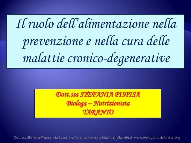 """Il ruolo dell""""alimentazione nella prevenzione e nella cura delle malattie cronico-degenerative                           D..."""