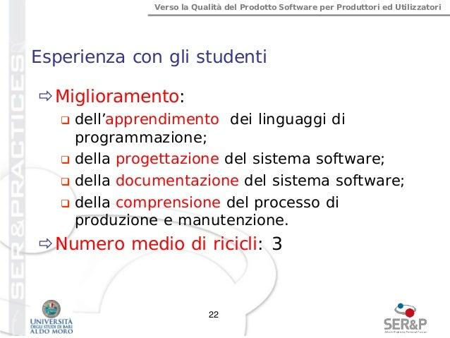 Verso la Qualità del Prodotto Software per Produttori ed Utilizzatori Esperienza con gli studenti Miglioramento:  dell'a...