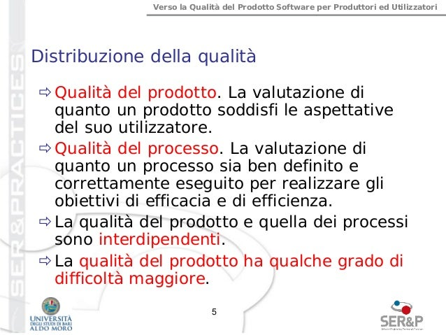 Verso la Qualità del Prodotto Software per Produttori ed Utilizzatori Distribuzione della qualità Qualità del prodotto. L...