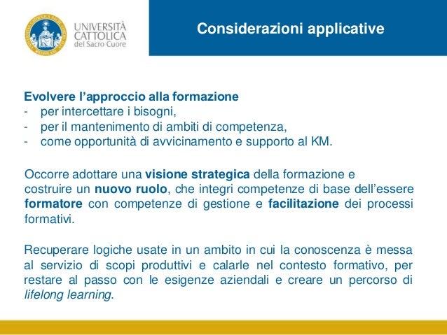 Considerazioni applicative  Evolvere l'approccio alla formazione - per intercettare i bisogni, - per il mantenimento di am...