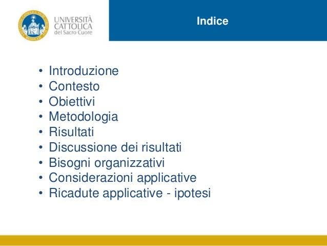 Indice  • • • • • • • • •  Introduzione Contesto Obiettivi Metodologia Risultati Discussione dei risultati Bisogni organiz...