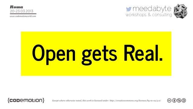 meedabyte          workshops & consultingOpen gets Real.