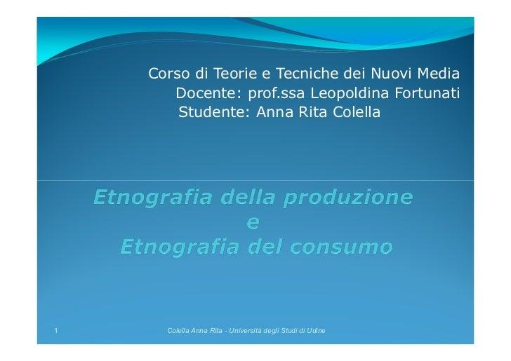 Corso di Teorie e Tecniche dei Nuovi Media       Docente: prof.ssa Leopoldina Fortunati        Studente: Anna Rita Colella...
