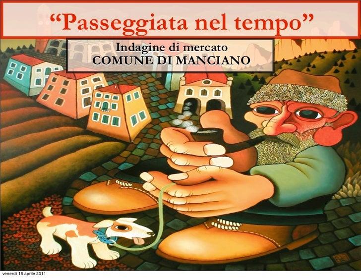 """""""Passeggiata nel tempo""""                              Indagine di mercato                            COMUNE DI MANCIANOvene..."""
