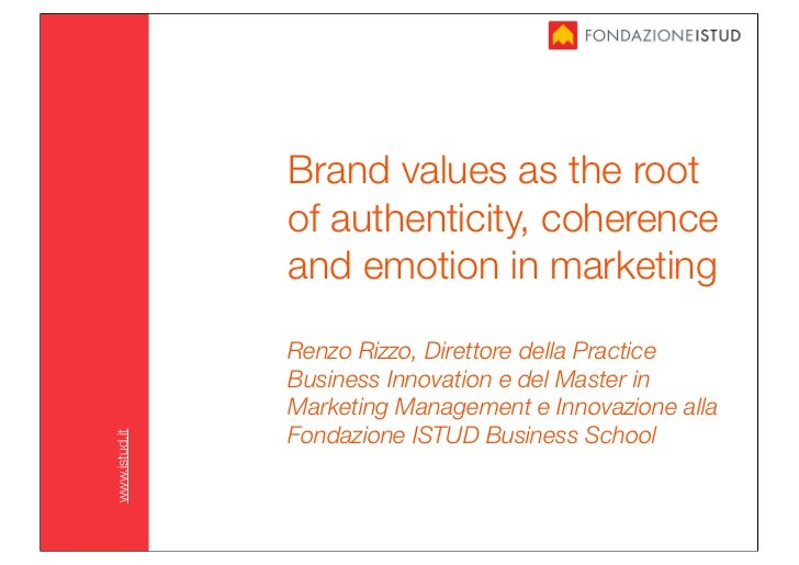 Brand values as the root               of authenticity, coherence               and emotion in marketing               Ren...
