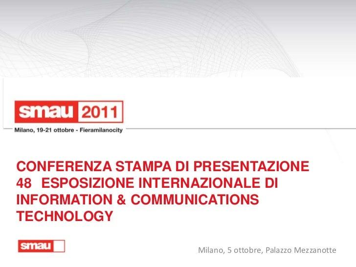 CONFERENZA STAMPA DI PRESENTAZIONE48 ESPOSIZIONE INTERNAZIONALE DIINFORMATION & COMMUNICATIONSTECHNOLOGY                  ...