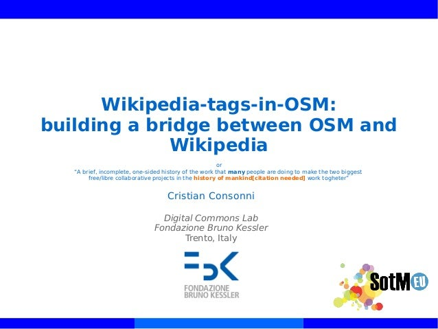"""Wikipedia-tags-in-OSM: building a bridge between OSM and Wikipedia or """"A brief, incomplete, one-sided history of the work ..."""
