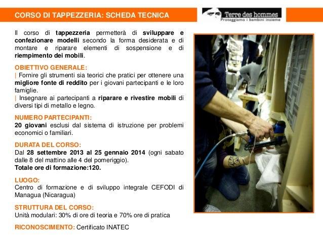 CORSO DI TAPPEZZERIA: SCHEDA TECNICA Il corso di tappezzeria permetterà di sviluppare e confezionare modelli secondo la fo...