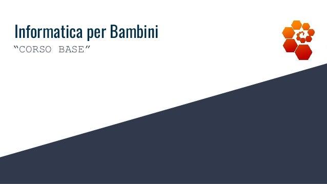"""Informatica per Bambini """"CORSO BASE"""""""