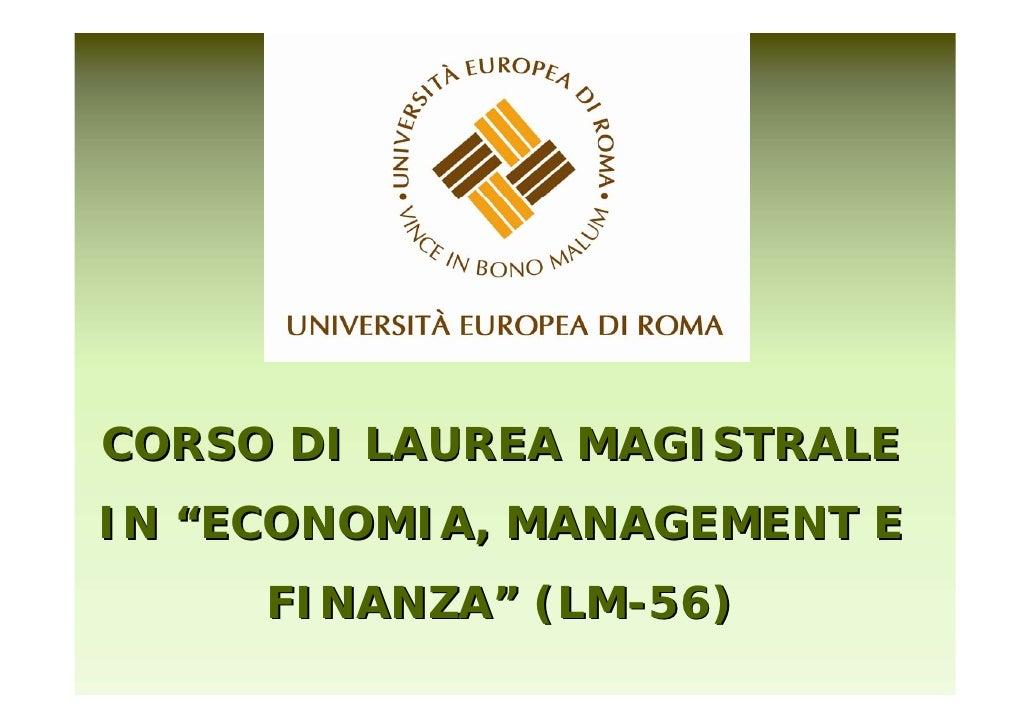 """CORSO DI LAUREA MAGISTRALEIN """"ECONOMIA, MANAGEMENT E     FINANZA"""" (LM-56)"""