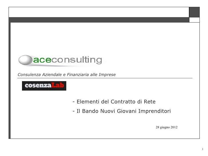Consulenza Aziendale e Finanziaria alle Imprese                          - Elementi del Contratto di Rete                 ...