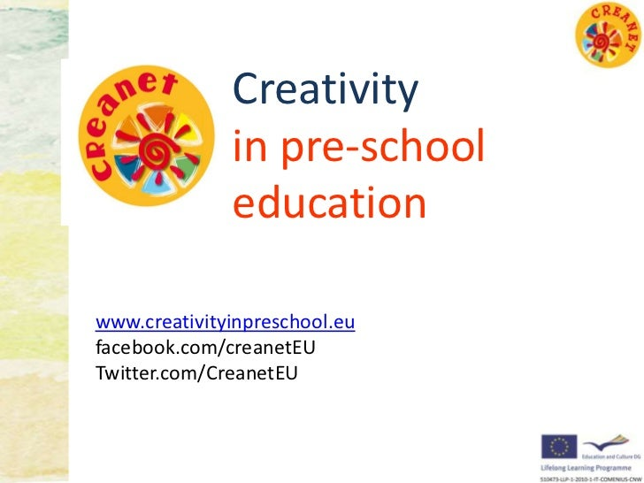 Creativity              in pre-school              educationwww.creativityinpreschool.eufacebook.com/creanetEUTwitter.com/...