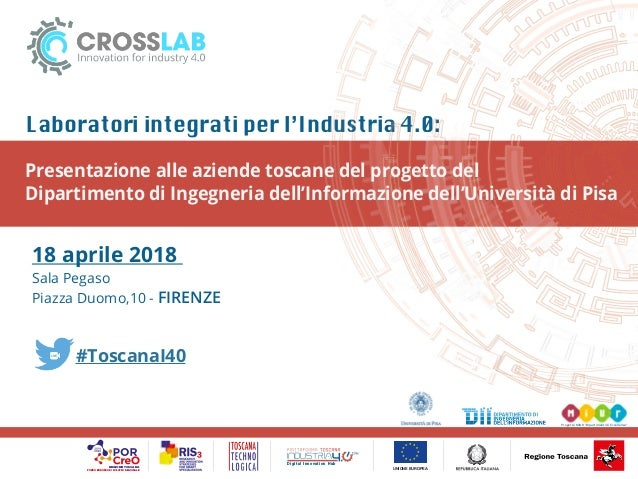 """Progetto MIUR """"Dipartimenti di Eccellenza"""" 18 aprile 2018 Sala Pegaso Piazza Duomo,10 - FIRENZE #ToscanaI40 Laboratori int..."""