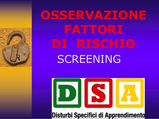 OSSERVAZIONE FATTORI DI RISCHIO SCREENING