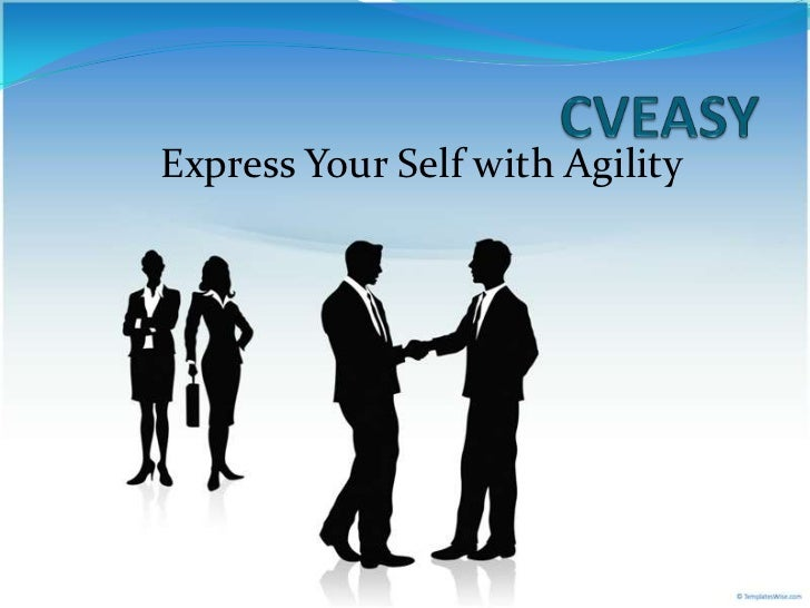 CVEASY<br />Express Your Self with Agility<br />
