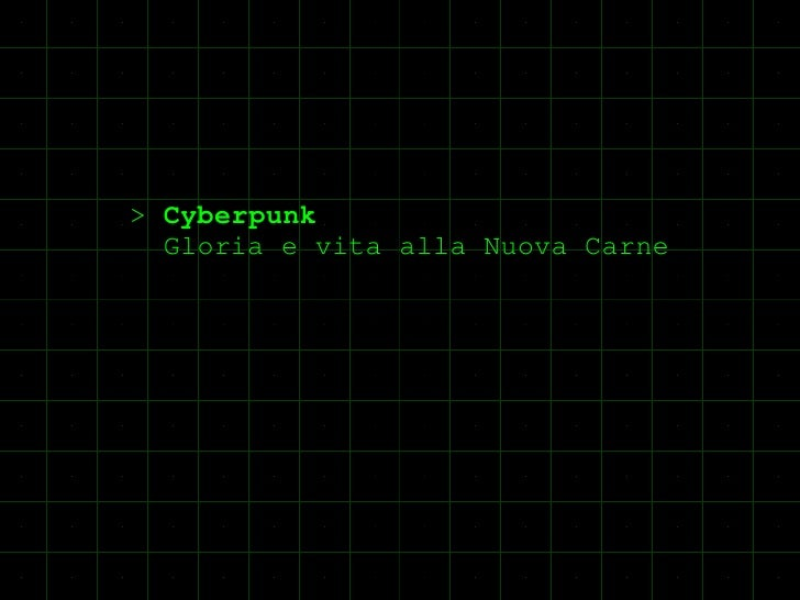 >CyberpunkGloriaevitaallaNuovaCarne