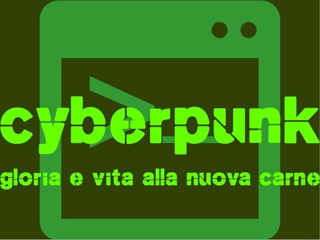 cyberpunk gloria e vita alla nuova carne