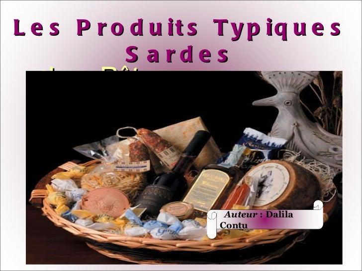 <ul><li>Les P â tes </li></ul><ul><li>Le Fromage  </li></ul><ul><li>Le Miel </li></ul>Les Produits Typiques Sardes Auteur...