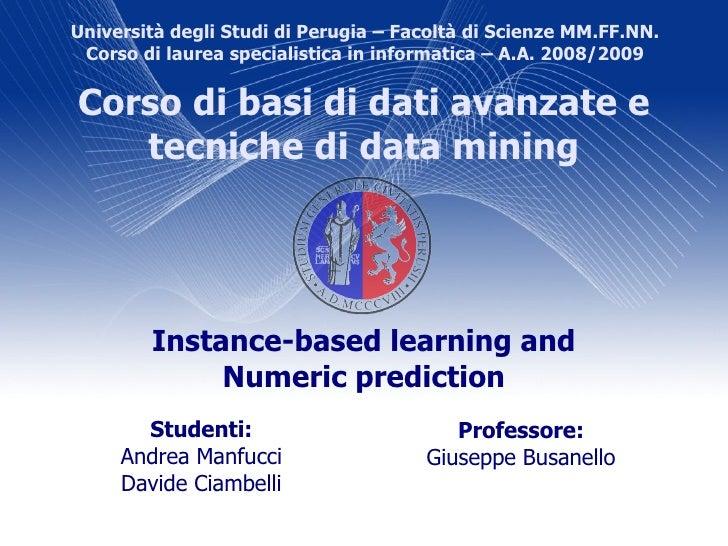 Università degli Studi di Perugia – Facoltà di Scienze MM.FF.NN.  Corso di laurea specialistica in informatica – A.A. 2008...
