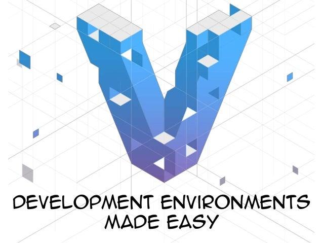 Development environments made easy