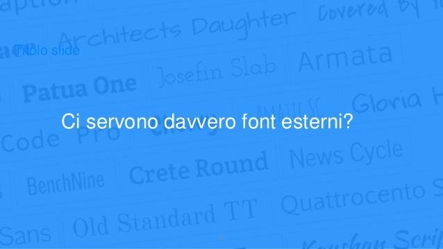 FONT LOAD: strategie per ottimizzare il caricamento dei font sul proprio sito Slide 2
