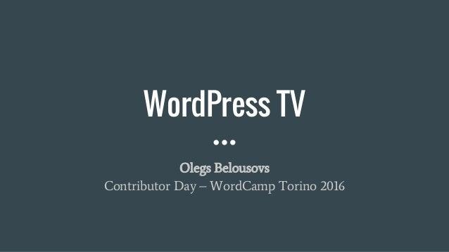 WordPress TV Olegs Belousovs Contributor Day – WordCamp Torino 2016