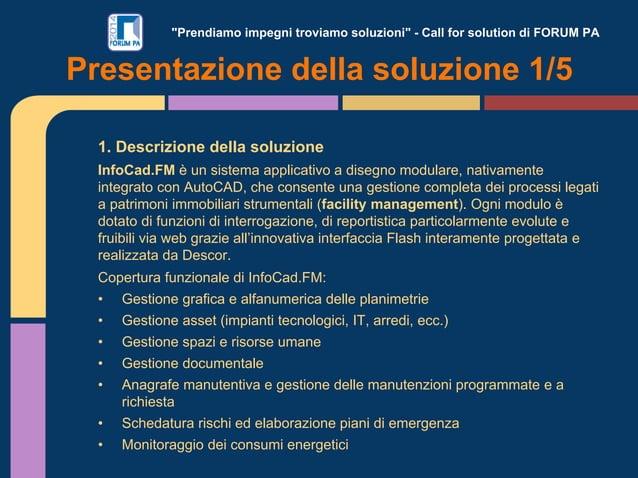 """""""Prendiamo impegni troviamo soluzioni"""" - Call for solution di FORUM PA 1. Descrizione della soluzione InfoCad.FM è un sist..."""