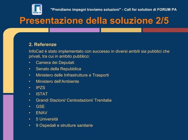 """""""Prendiamo impegni troviamo soluzioni"""" - Call for solution di FORUM PA 2. Referenze InfoCad è stato implementato con succe..."""