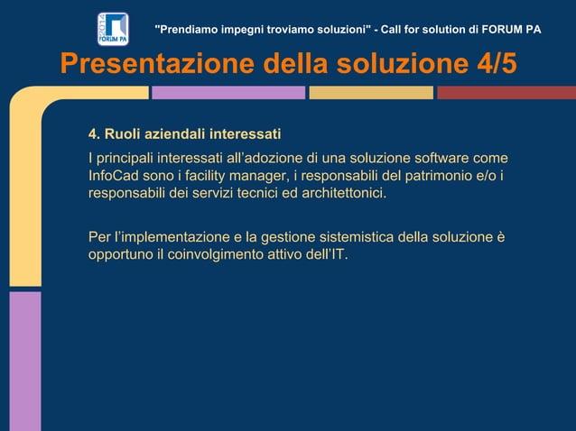 """""""Prendiamo impegni troviamo soluzioni"""" - Call for solution di FORUM PA 4. Ruoli aziendali interessati I principali interes..."""