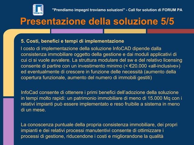 """""""Prendiamo impegni troviamo soluzioni"""" - Call for solution di FORUM PA 5. Costi, benefici e tempi di impIementazione l cos..."""