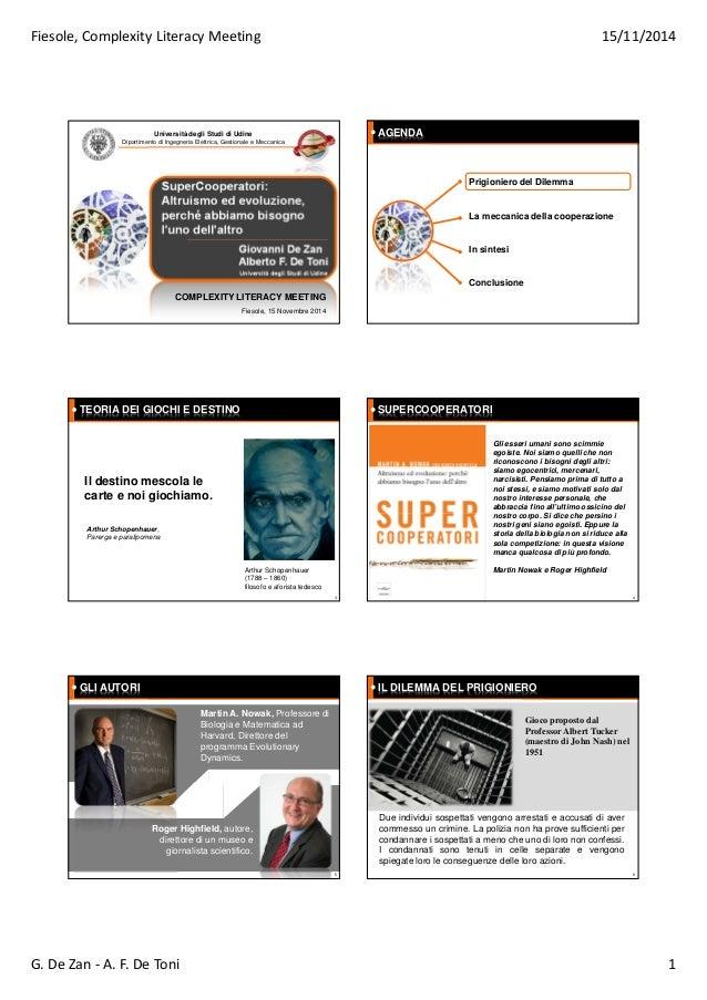Fiesole, Complexity Literacy Meeting 15/11/2014  Università degli Studi di Udine  Dipartimento di Ingegneria Elettrica, Ge...