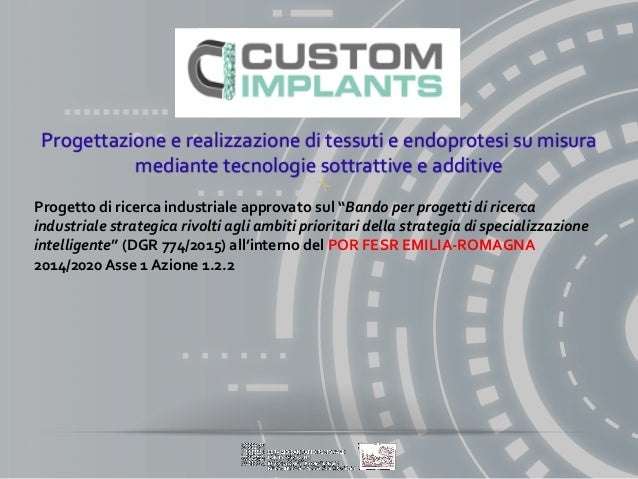 Progettazione e realizzazione di tessuti e endoprotesi su misura mediante tecnologie sottrattive e additive Progetto di ri...