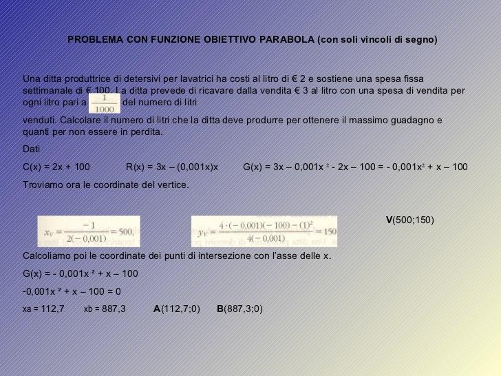 PROBLEMA CON FUNZIONE OBIETTIVO PARABOLA (con soli vincoli di segno) <ul><li>Una ditta produttrice di detersivi per lavatr...