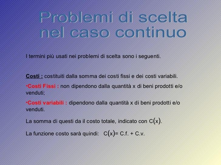 Problemi di scelta  nel caso continuo <ul><li>I termini più usati nei problemi di scelta sono i seguenti. </li></ul><ul><l...