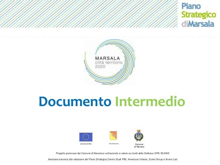 DocumentoIntermedio<br />Comune <br />di Marsala <br />REGIONE SICILIANA<br />UNIONE EUROPEA<br />Progetto promosso dal Co...