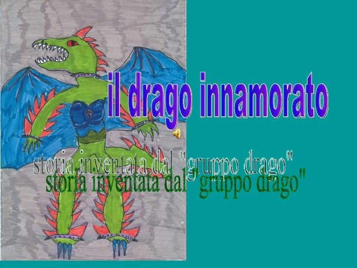 """il drago innamorato storia inventata dal """"gruppo drago"""""""