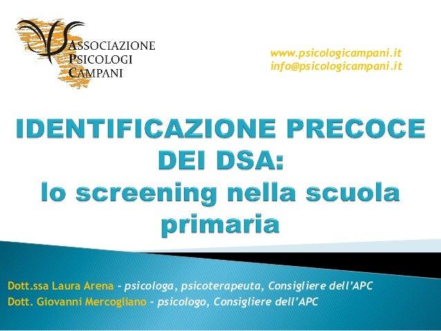 Dott.ssa Laura Arena - psicologa, psicoterapeuta, Consigliere dell'APC Dott. Giovanni Mercogliano - psicologo, Consigliere...