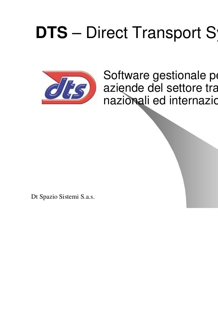 DTS – Direct Transport Systems                           Software gestionale per le                           aziende del ...