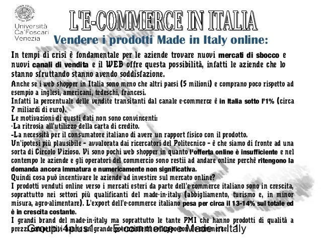Group: 4plus1 E-commerce e Made in Italy1 Vendere i prodotti Made in Italy online: In tempi di crisi è fondamentale per le...